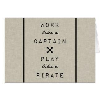 Trabajo como un capitán Play Like A Pirate Tarjeta De Felicitación