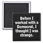 Trabajo con un Demócrata Imanes Para Frigoríficos