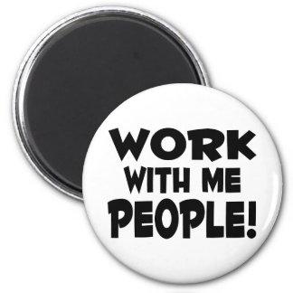 Trabajo conmigo gente imán redondo 5 cm