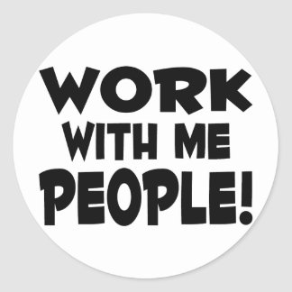Trabajo conmigo gente pegatina redonda