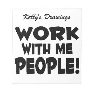 Trabajo conmigo trabajo del equipo de la gente bloc de papel