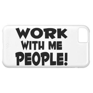 Trabajo conmigo trabajo del equipo de la gente funda para iPhone 5C