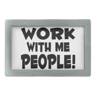 Trabajo conmigo trabajo del equipo de la gente hebilla de cinturón rectangular