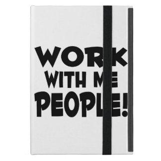 Trabajo conmigo trabajo del equipo de la gente iPad mini cárcasa