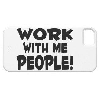 Trabajo conmigo trabajo del equipo de la gente iPhone 5 funda