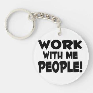 Trabajo conmigo trabajo del equipo de la gente llavero redondo acrílico a doble cara