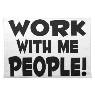Trabajo conmigo trabajo del equipo de la gente manteles