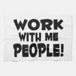 Trabajo conmigo trabajo del equipo de la gente toallas