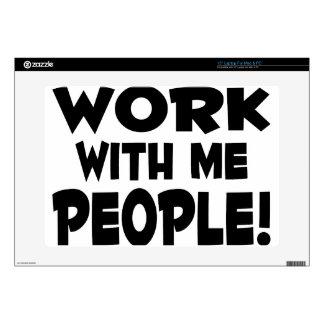 Trabajo conmigo trabajo del equipo de la gente portátil 38,1cm skins