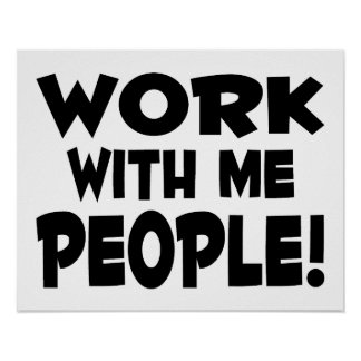 Trabajo conmigo trabajo del equipo de la gente póster