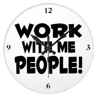 Trabajo conmigo trabajo del equipo de la gente reloj redondo grande