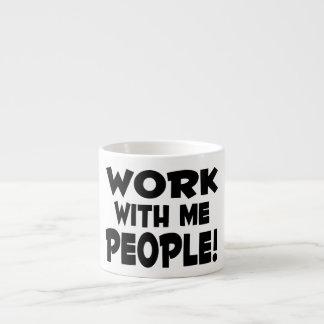 Trabajo conmigo trabajo del equipo de la gente taza espresso