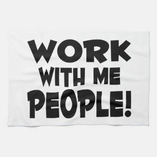 Trabajo conmigo trabajo del equipo de la gente toalla de mano