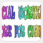 Trabajo de los asistentes sociales para el cambio calcomania cuadradas