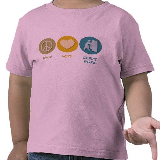 Trabajo de oficina del amor de la paz camisetas