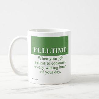Trabajo de un trabajo a tiempo completo (3) taza