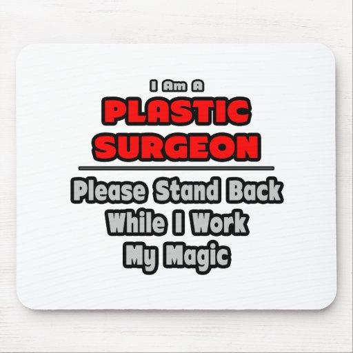 Trabajo del cirujano plástico… mi magia tapete de ratones