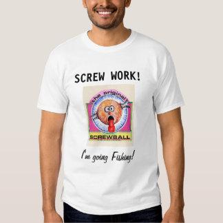 ¡Trabajo del tornillo… soy pesca que va! Camisas