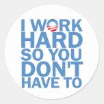 Trabajo difícilmente así que usted no hace tuvo etiqueta redonda
