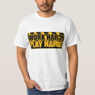 ¡Trabajo difícilmente! ¡Juego difícilmente! Playera