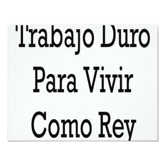 """Trabajo Duro Para Vivir Como Rey 4.25"""" X 5.5"""" Invitation Card"""