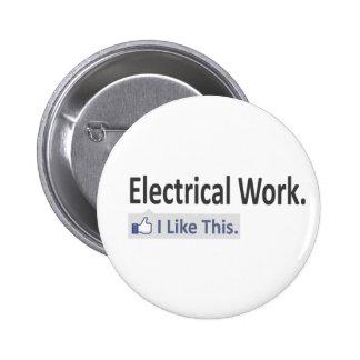 Trabajo eléctrico… tengo gusto de esto pin redondo de 2 pulgadas