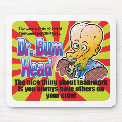 Trabajo en equipo, el Dr. Bum Head Mouse Pad