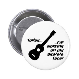 ¡Trabajo en mi cara del ukulele! Pin Redondo 5 Cm