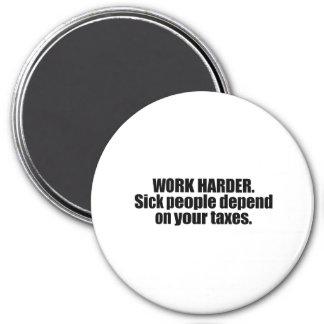 Trabajo más difícilmente. La gente enferma depende Imán Redondo 7 Cm