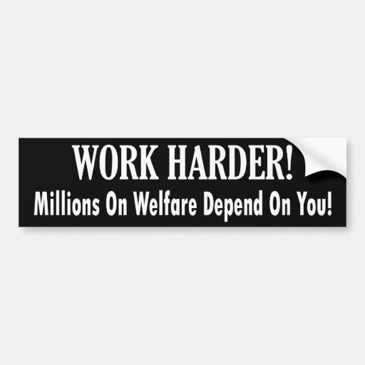 Trabajo más difícilmente - millones en bienestar d pegatina de parachoque