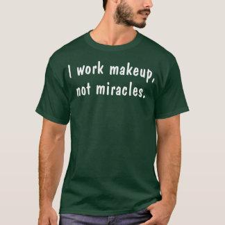 Trabajo milagros del maquillaje no playera