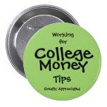 Trabajo para el botón del dinero de la universidad pin