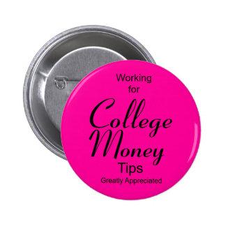 Trabajo para el botón del dinero de la universidad pin redondo de 2 pulgadas