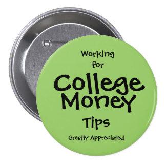 Trabajo para el botón del dinero de la universidad pin redondo de 3 pulgadas