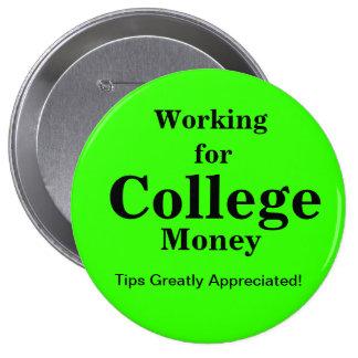 Trabajo para el botón del dinero de la universidad pin redondo de 4 pulgadas