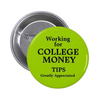 Trabajo para el dinero de la universidad pin redondo de 2 pulgadas