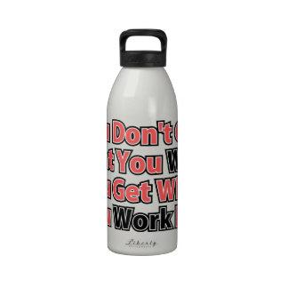 Trabajo para él refrán inspirado botella de agua