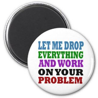 Trabajo sobre sus problemas imán de frigorífico