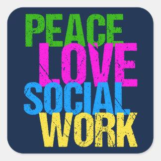 Trabajo social del amor de la paz pegatina cuadrada