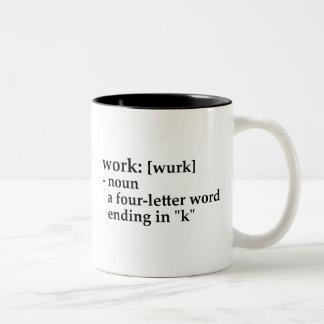 Trabajo: una conclusión de la palabra de la taza de dos tonos