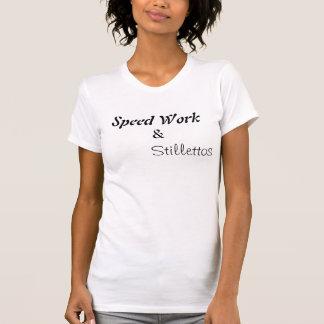 Trabajo y Stillettos de la velocidad Camisetas