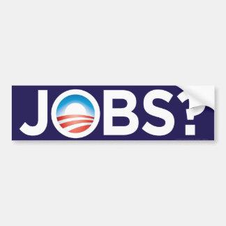 ¿Trabajos de Obama? Pegatina para el parachoques Pegatina Para Auto