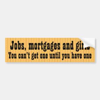 Trabajos, hipotecas y chicas… etiqueta de parachoque