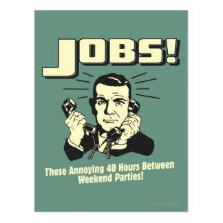 Trabajos: Horas entre los fiestas del fin de seman Postal