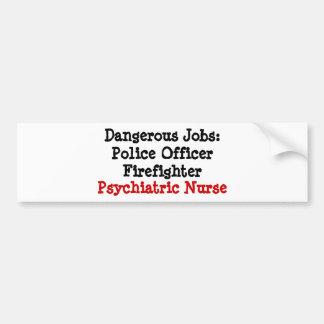 Trabajos peligrosos: Enfermera psiquiátrica Etiqueta De Parachoque