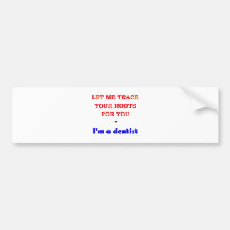 Trace You Roots Bumper Sticker