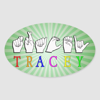 TRACEY FINGERSPELLED NAME SIGN OVAL STICKER