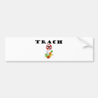 Trach Does NOT = Vegetable Bumper Sticker