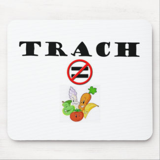 Trach Does NOT = Vegetable Mouse Pad