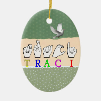 TRACI FINGERSPELLED ASL NAME SIGN Double-Sided OVAL CERAMIC CHRISTMAS ORNAMENT
